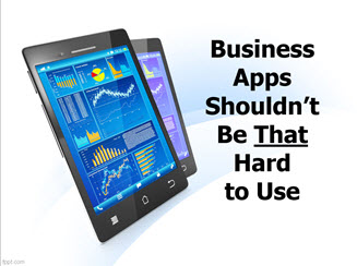 Business Apps Shouldn't Be THAT Hard to Use – Free Webinar